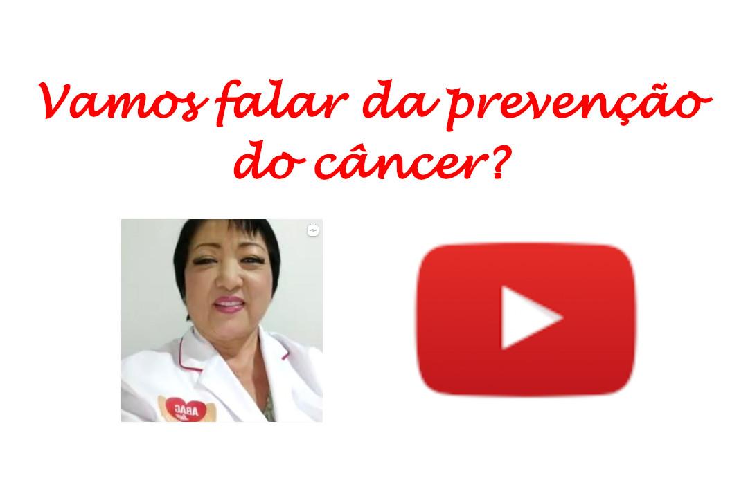 Vamos falar da prevenção do câncer?