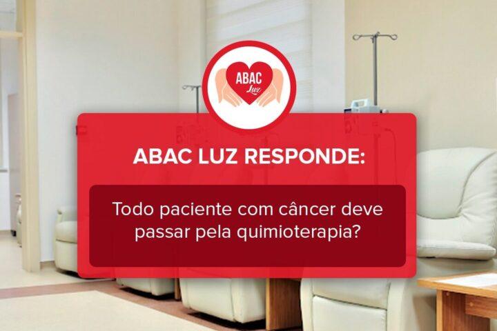 Todo paciente com câncer necessita de quimioterapia?